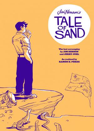 Tale of Sand, by Jim Henson, Jerry Juhl, Ramon Perez